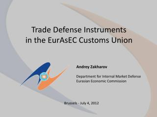 Trade Defense Instruments in the  EurAsEC  Customs Union