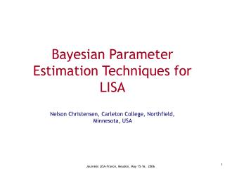 Bayesian Parameter Estimation Techniques for LISA