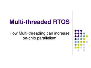 Multi-threaded RTOS