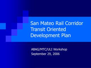 San Mateo Rail Corridor Transit Oriented Development Plan