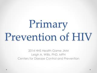 Primary Prevention of HIV