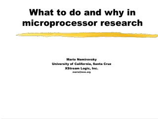 What to do and why in microprocessor research