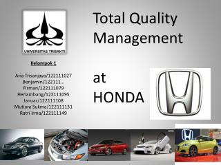 Total Quality  Management at     H ONDA