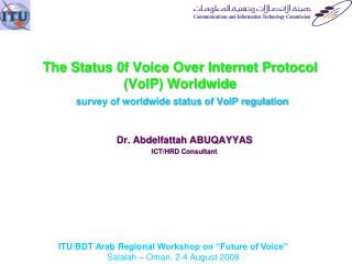The Status 0f Voice Over Internet Protocol (VoIP) Worldwide survey of worldwide status of VoIP regulation