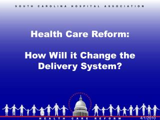 Health Care Reform: How Will it Change the Delivery System?
