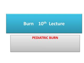 Burn    10 th Lecture