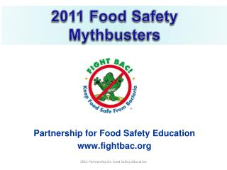 Partnership for Food Safety Education www.fightbac.org