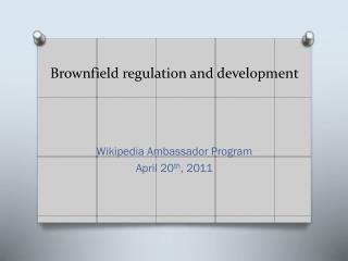 Brownfield regulation and development