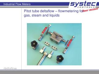 Pitot tube deltaflow – flowmetering for gas, steam and liquids