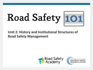 Unit 2: History and Institutional Structures of Road Safety Management