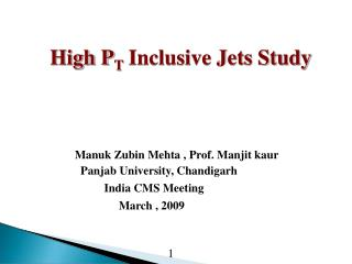High P T  Inclusive Jets Study