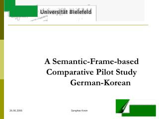 A Semantic-Frame-based             Comparative Pilot Study                          German-Korean