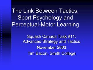 The Link Between Tactics,  Sport Psychology and  Perceptual-Motor Learning