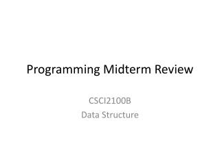 Programming Midterm Review