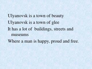 Ulyanovsk is a town of beauty Ulyanovsk is a town of glee