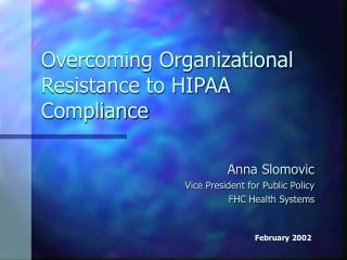 Overcoming Organizational Resistance to HIPAA Compliance