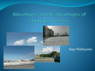 Advantages and disadvantages of studying overseas