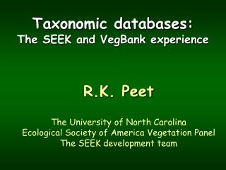 Taxonomic databases:  The SEEK and VegBank experience