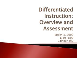 Differentiated Instruction:  Overview and Assessment