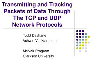 Transmitting and Tracking Packets of Data Through The TCP and UDP  Network Protocols