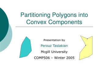 Partitioning Polygons into Convex Components