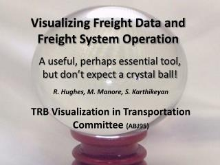 Visualizing Freight Data and Freight System Operation
