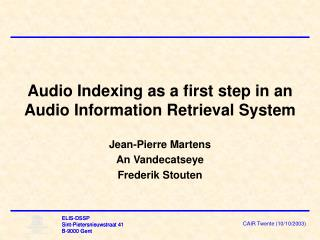 Audio Indexing as a first step in an Audio Information Retrieval System