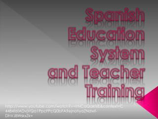 Spanish Education System and  Teacher Training