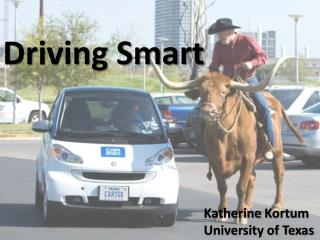 Driving Smart