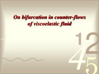 On bifurcation in counter-flows of viscoelastic fluid