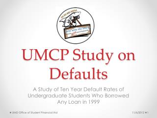 UMCP Study on Defaults