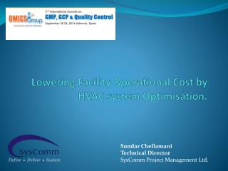 Lowering  Facility Operational Cost by  HVAC system Optimisation.