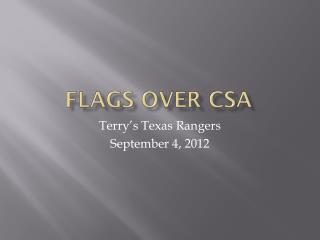 FLAGS OVER CSA