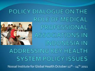 Nossal Institute for Global Health October 12 th  - 14 th  2011