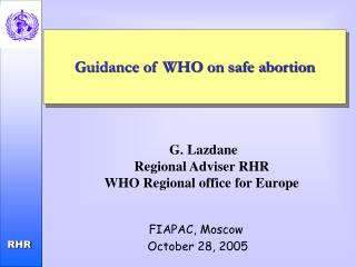 Guidance of WHO on safe abortion