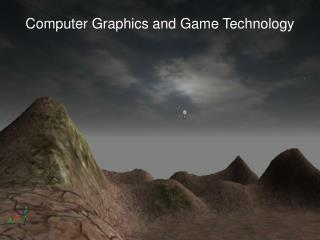 Computer Graphics and Game Technology