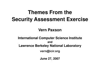 Themes From the Security Assessment Exercise