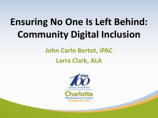 Ensuring No One Is Left Behind: Community Digital Inclusion