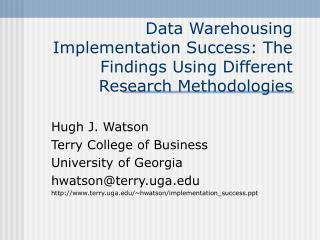 Data Warehousing Implementation Success: The Findings Using Different Research Methodologies