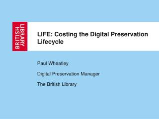 LIFE: Costing the Digital Preservation Lifecycle