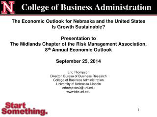 Eric Thompson Director, Bureau of Business Research College of Business Administration