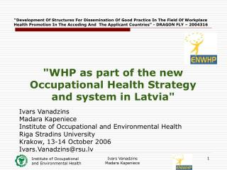 """WHP as part of the new Occupational Health Strategy and system in Latvia"""