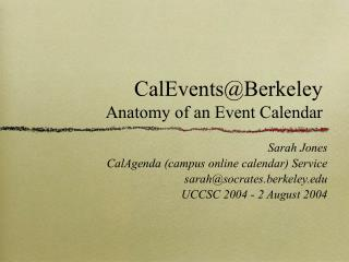 CalEvents@Berkeley Anatomy of an Event Calendar