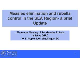 Measles elimination and rubella control in the SEA Region- a brief Update