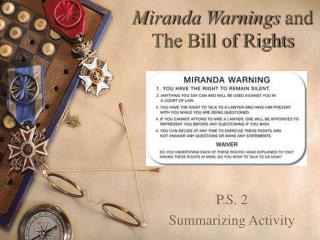 Miranda Warnings  and The Bill of Rights