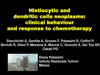 Histiocytic  and  dendritic  cells  neoplasms :  clinical behaviour  and response to chemotherapy