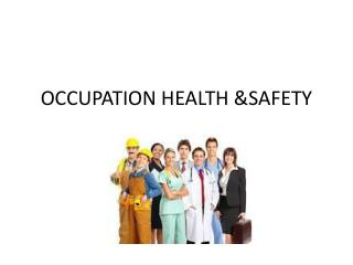 OCCUPATION HEALTH &SAFETY
