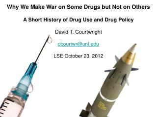Why We Make War on Some Drugs but Not on Others A Short History of Drug Use and Drug Policy
