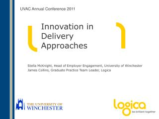 Innovation in Delivery Approaches