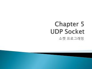 Chapter 5 UDP Socket